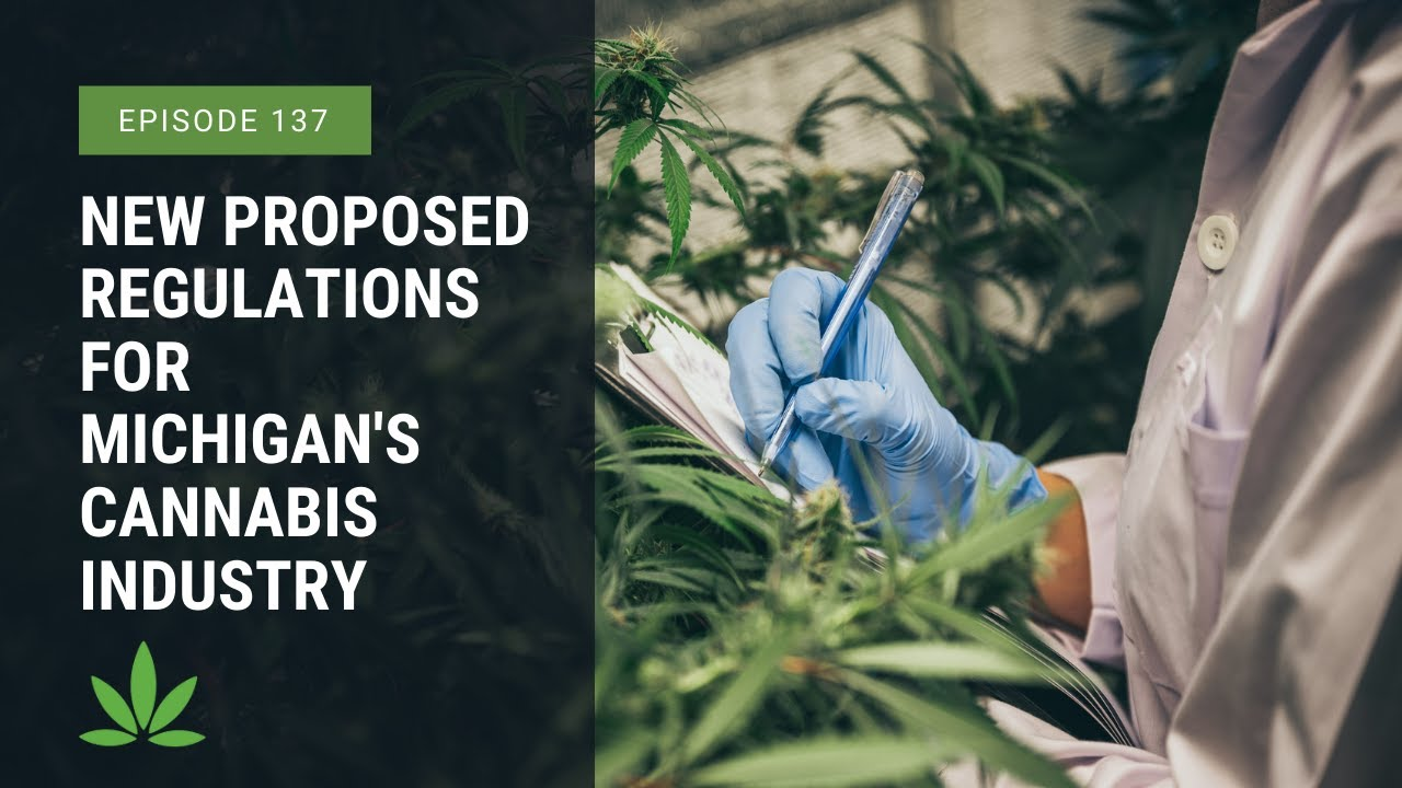 New Proposed Regulations for Michigan's Cannabis Industry