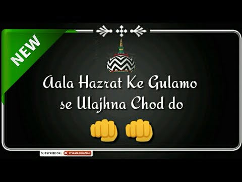 Aala Hazrat Ke Gulamo Se Ulajhna Chod do || Whatsapp Status || Urs E Razvi 2018 Special