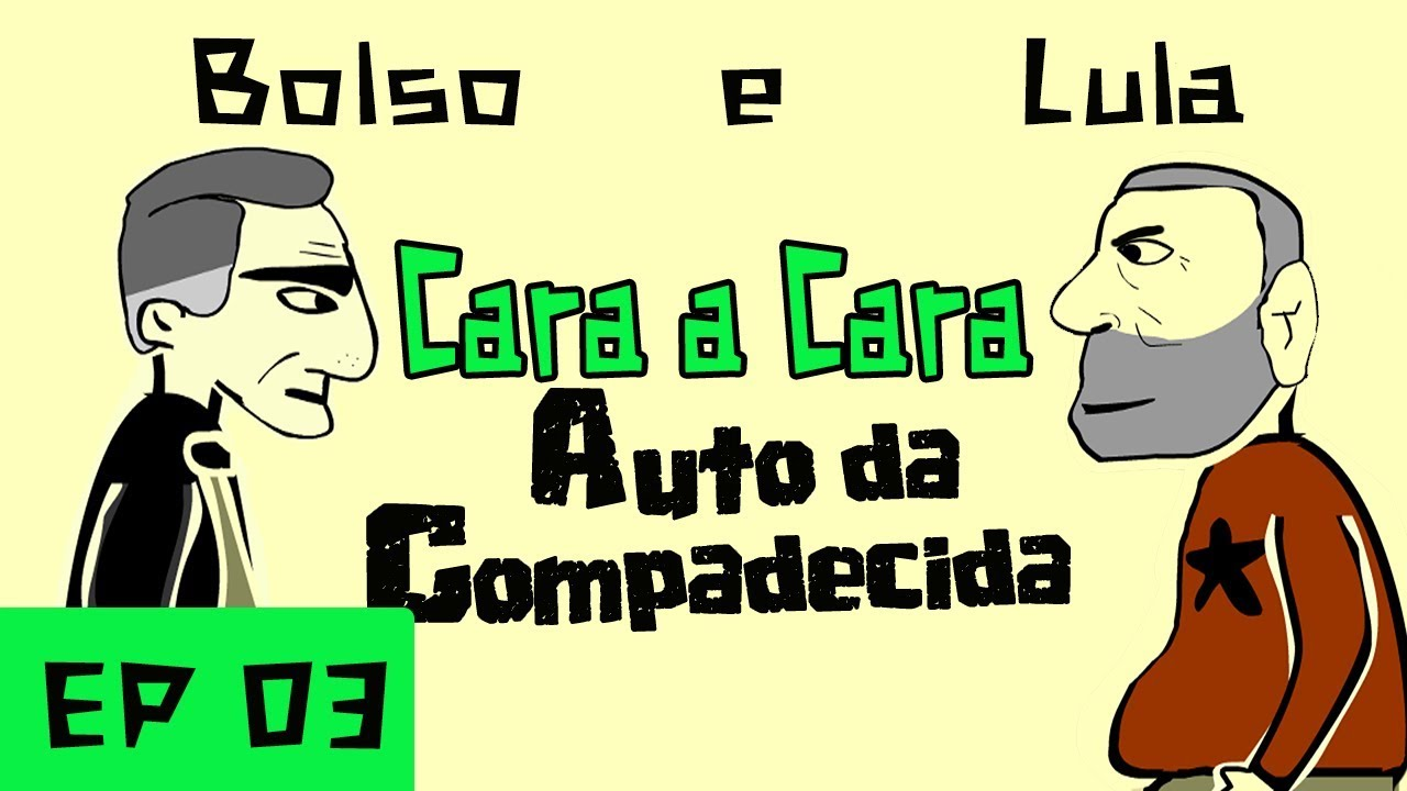 Bolsonaro e Lula Juntos no Auto da Compadecida EP #03