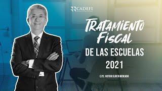 Cadefi - Tratamiento fiscal de las escuelas 2021-15 de Febrero 2021
