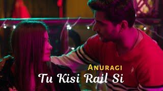Tu Kisi Rail Si | Anuragi Thumb