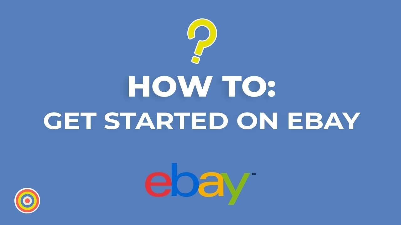 How To Start Selling On Ebay E Commerce Tutorials Youtube