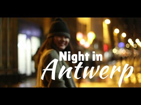 ANTWERP AT NIGHT - Weekend Escape to Belgium Pt 2