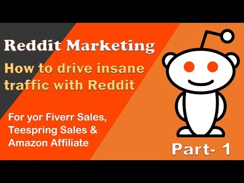 Reddit Marketing: Increase Sales For Your Fiverr, Teespring and Amazon Affiliate | Part 1