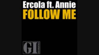 Ercola Ft. Annie - Follow Me (Original Mix)