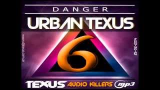 Urban Texus Vol. 6 -  Dj Texus Audio Killers