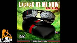 Bugga Maroo - Look At Me Now [Prod. De
