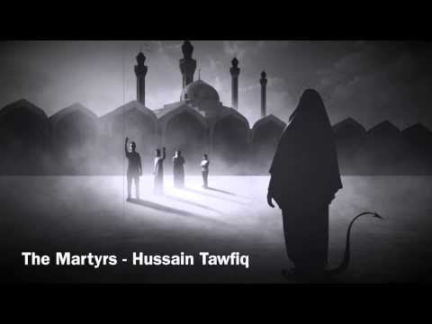 The Martyrs - Hussain Tawfiq