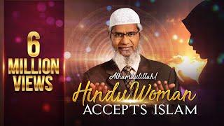 Alhamdulillah Hindu woman accepts Islam  Dr Zakir Naik