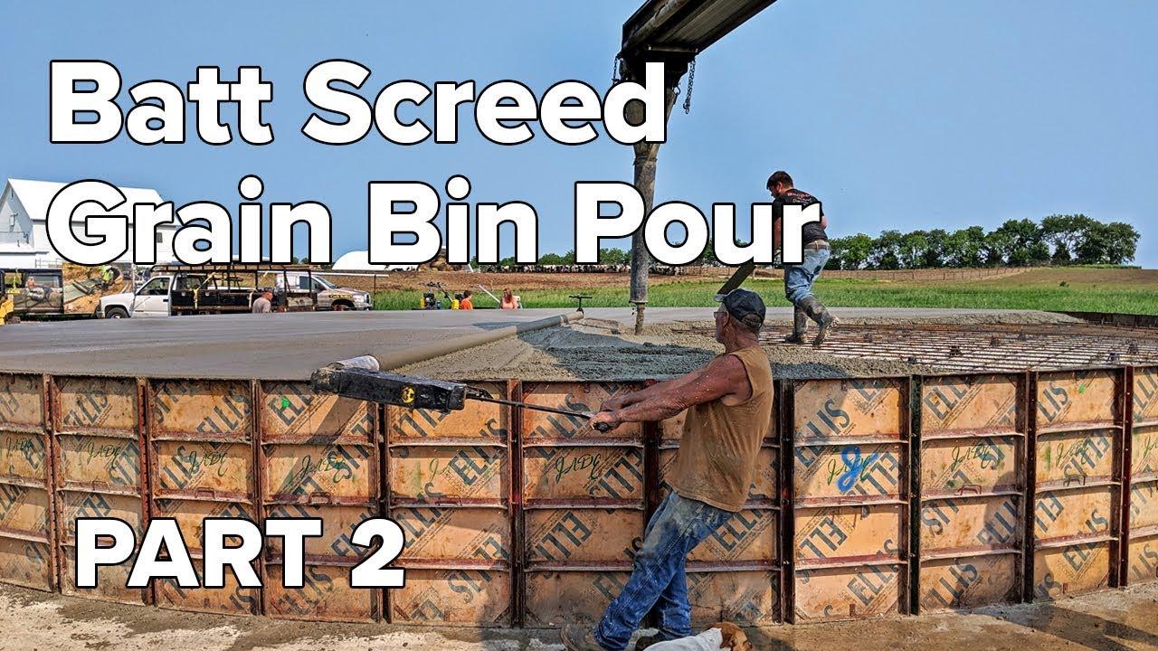 Batt Screed Grain Bin Pour Pt 2