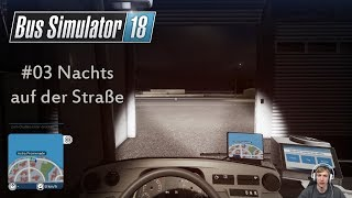 Bus Simulator 18 #03 // Unsere erste Nachtfahrt