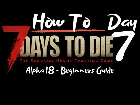 7-days-to-die---beginners-guide---day-7---how-to---surviving-the-first-7-days/nights