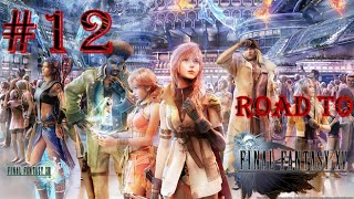 Road to Final Fantasy XV - Final Fantasy XIII - Part 12 - Chapter 3 - Frozen Fire Crystals