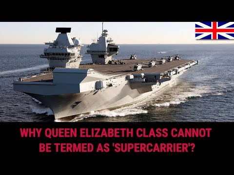 WHY QUEEN ELIZABETH CLASS CANNOT BE TERMED AS SUPERCARRIER?