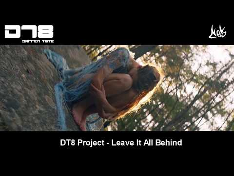 DT8 Project - Leave It All Behind [Ces Promo video] [New State]