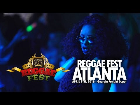 REGGAE FEST ATL - SATURDAY APRIL 9TH - GEORGIA FREIGHT DEPOT