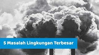 5 Masalah Lingkungan Terbesar Pada Abad Ini, Yang Berarti Kiamat Bagi Umat Manusia