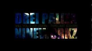 Will You Ever Learn (Typecast Cover) - Drei Paliza X Nineworkz