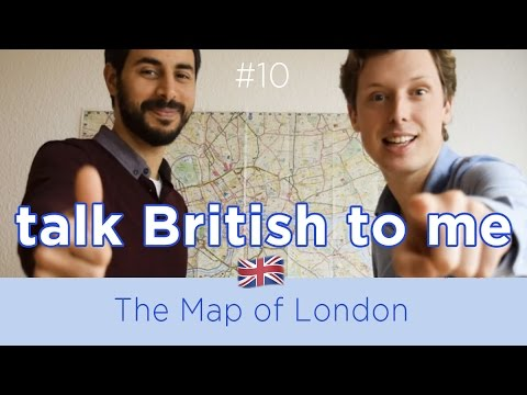 Talk British to Me 10 - The Map of London