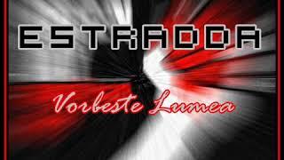 Estradda (Mitza) - Vorbeste Lumea