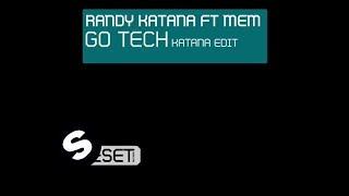 Randy Katana Feat. MEM - GoTech (Katana Edit)