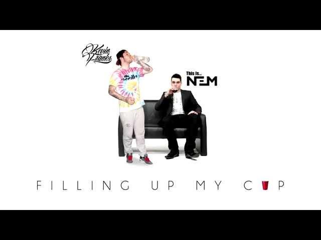 Kevin Franks (ft. Nem) - Filling Up My Cup