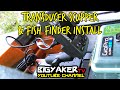 Transducer & Fish Finder Install | Sea Ghost 2016