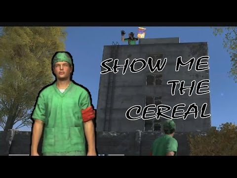 "DayZ -""SHOW ME THE CEREAL"" Dr.Whiteboy (DayZ Standalone Doctor Roleplay)"