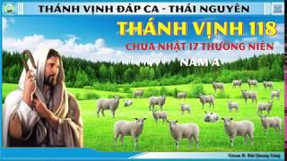 Thánh Vịnh 118 Thái Nguyên - CN 17 Thường Niên - Năm A