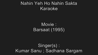 Nahin Yeh Ho Nahin Sakta - Karaoke - Barsaat (1995) - Kumar Sanu ; Sadhana Sargam