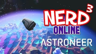 Nerd³ Online... Astroneer - Inner Space(Full, unedited version here: https://www.youtube.com/watch?v=Kgn49F9k3sE Visit Jon! https://www.youtube.com/user/ManyATrueNerd Game Link: ..., 2017-03-03T22:00:01.000Z)