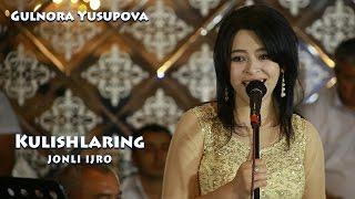 Gulnora Yusupova - Kulishlaring | 袚褍谢薪芯褉邪 挟褋褍锌芯�...