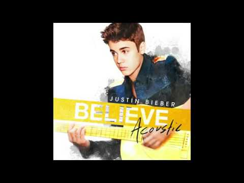 Justin Bieber Beauty And A Beat Acoustic   Believe Acoustic  