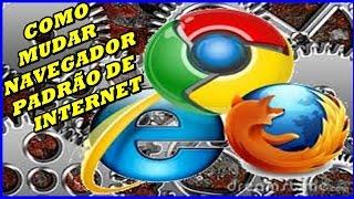 Como mudar o navegador padrão no (Google Chrome, Mozilla Firefox e Internet Explorer)