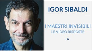 Igor Sibaldi - I Maestri Invisibili, le video risposte (4° puntata)