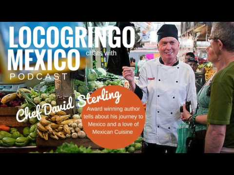 "Chef David Sterling of Merida Yucatan ""Merida – Tales & Tips about Mexican Cuisine in Merida"