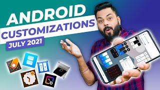 Customize Your Smartphone Like A Pro ⚡ Top Apps To Customize Your Android Phone   July 2021