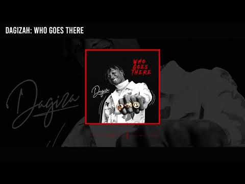 Dagizah - Who Goes There (Official Audio)