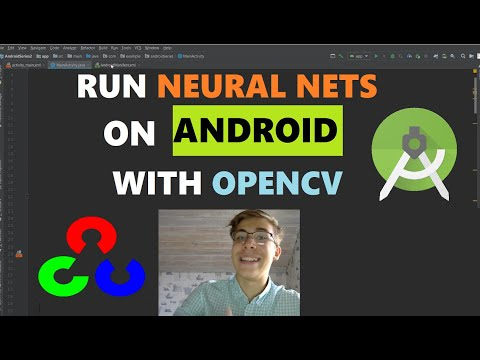 Run TensorFlow, PyTorch, Darknet, Caffe Neural Nets on Android With OpenCV  |Android Deep Learning #5