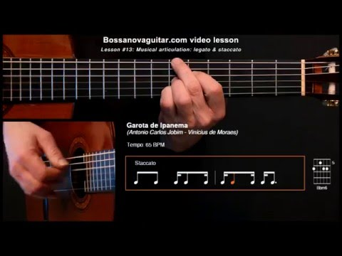 Garota de Ipanema (The Girl From Ipanema) - Bossa Nova Guitar Lesson #13: Musical Articulation