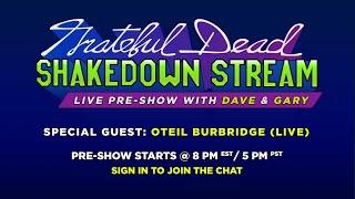 Grateful Dead - Shakedown Stream Pre-Show with Dave & Gary feat. Oteil Burbridge (6/5/20)