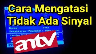 Download Cara Mengatasi Tidak Ada Sinyal Di Channel ANTV