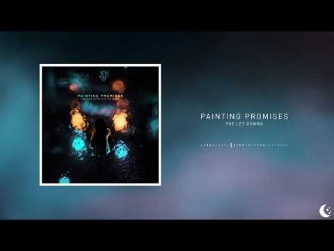 Painting Promises - The Let Downs Mp3