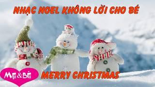 Merry Christmas - Nhạc Noel Không Lời Cho Bé - Nhạc Cho Bé Cảm Nhận Những Mùa Giáng Sinh Đầu Tiên