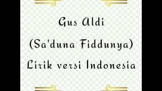 Download Lirik Sa'duna Fiddunya versi Indonesia    by Gus Aldi