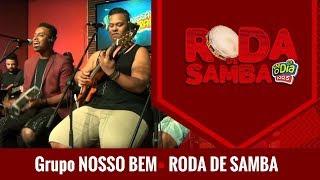 Baixar Grupo Nosso Bem na Roda de Samba da FM O Dia