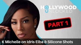 K Michelle Says Idris Elba Gave Amazing Head & Talks First Experience with Silicone Shots PART 1