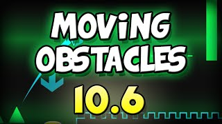 Geometry Dash | Moving Obstacles II CHALLENGE [10.6 Time] | GuitarHeroStyles