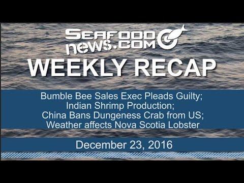 Bumble Bee Exec; Indian Shrimp producers; Dungeness Crab Ban; Nova Scotia Lobster