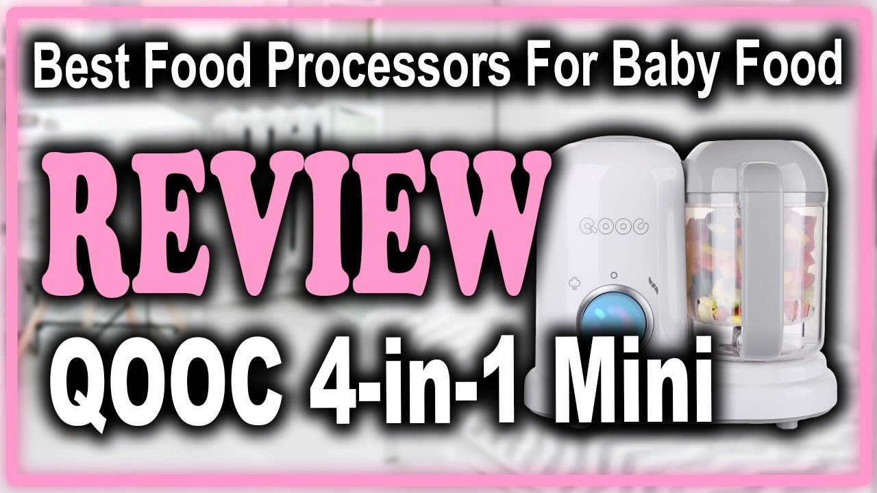 QOOC 4-in-1 Mini Baby Food Maker Review - Best Food Processors for Baby Food Review and Buying Guide